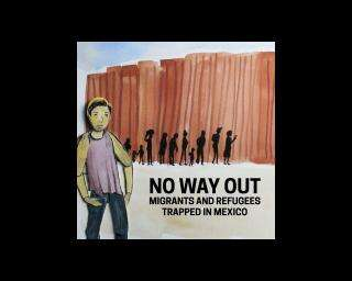 No way out: Migrants and refugees trapped in Mexico
