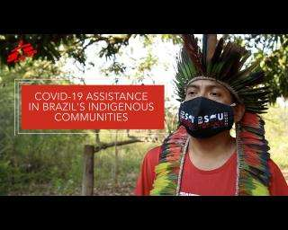 Reaching out to indigenous people in Brazil hit hard by COVID-19