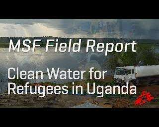 How MSF gets clean water to refugees in Uganda