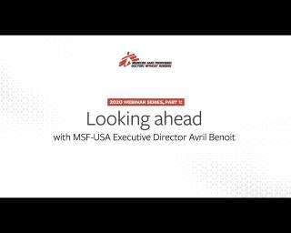 Looking Ahead with MSF-USA Executive Director Avril Benoît - March 2020